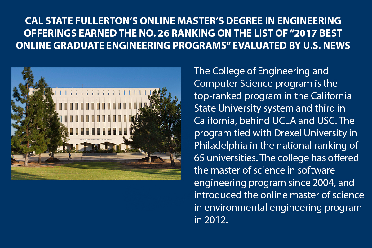 "Click on this image for more information on Cal State Fullerton's online master's degree in engineering offerings earning the Number 26 ranking on the list of ""2017 Best Online Graduate Engineering Programs"" evaluated by U.S. News."